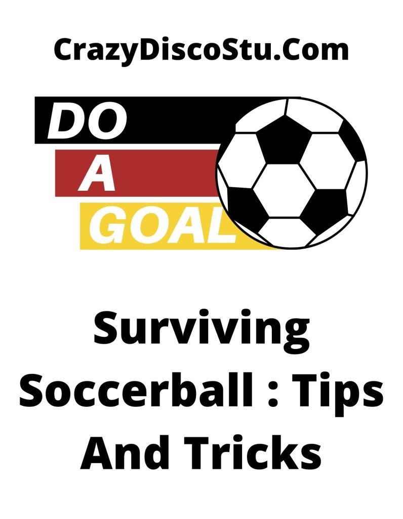 do a goal! surviving soccerball tips and tricks crazydiscostu how to watch football